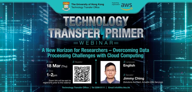 Technology Transfer Primer: A New Horizon for Researchers - Overcoming Data Processing Challenges with Cloud Computing | 18 Mar (Thu), 1pm, HKT | Zoom Webinar