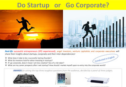 "A ""Do Startups or Go Corporate?"" evening with Real Life successful entrepreneurs, angel investor, venture capitalist, and corporate executives"