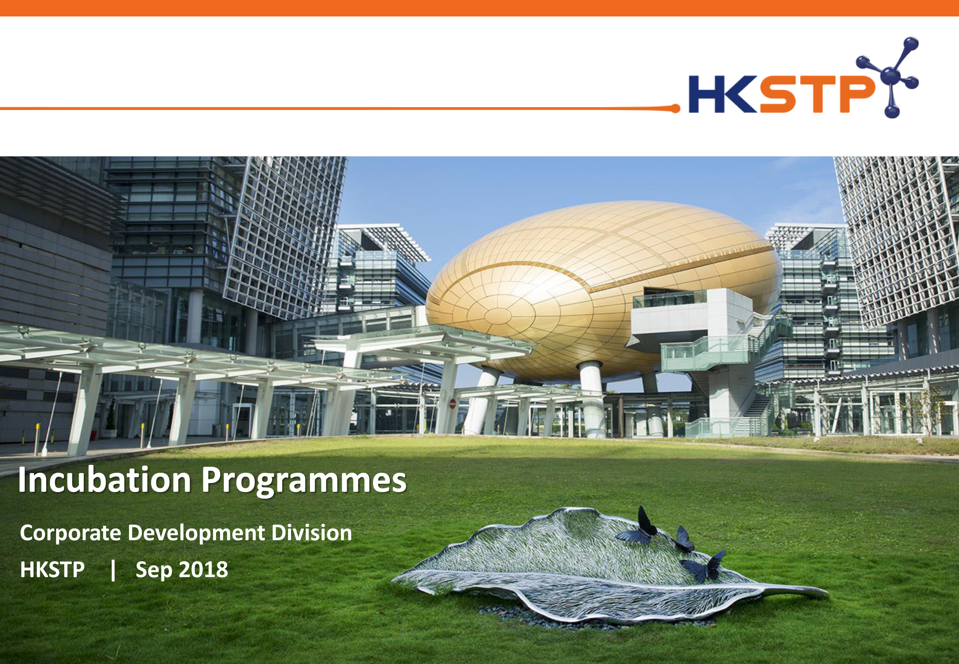 Briefing Session of HKSTP Incubation Programme for TSSSU@HKU and iDendron on Sept 6, 2018